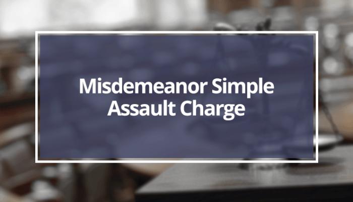 Misdemeanor-Simple-Assault-Charge