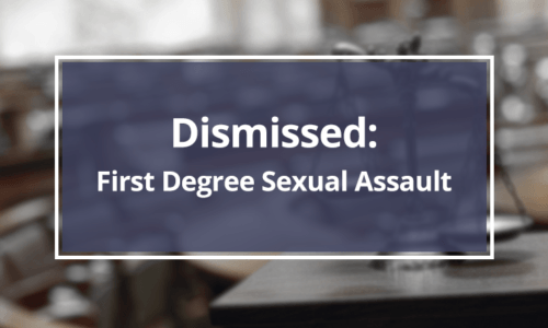First-Degree-Sexual-Assault---Dismissed